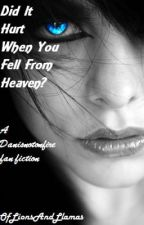 Did it Hurt when you Fell from Heaven? (a danisnotonfire sci-fi/fanfiction) Defying Gravity book 1 by OfLionsAndLlamas