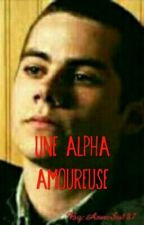 Teen Wolf - Une Alpha Amoureuse by AnneSo187