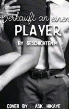 VERKAUFT AN EINEN PLAYER by geschixhten_liebe
