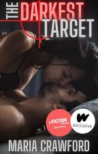 The Darkest Target (WINNER OF THE 2018 FICTION AWARDS) by ReeReverie