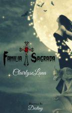 Familia Sagrada *Clairlyse Luna* by GeorgiaStValentine