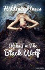 Alpha I'm The Black Wolf by HiddenLightness