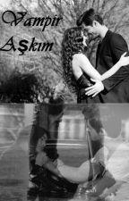 Vampir Aşkım -1- <Final> by MissErkaya