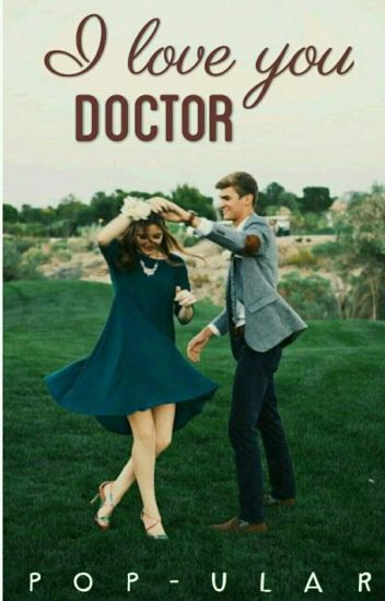 I LOVE YOU DOCTOR,