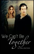 We Can't Be Together I -H.S  by hana_directioner