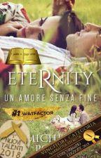 Eternity - Un amore senza fine |COMPLETA| by MichelaPoppi