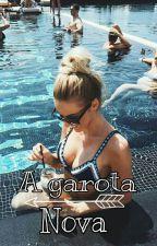 A Garota Nova by Garota_bipolar2