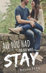 All You Had To Do Was Stay by Mahum7541