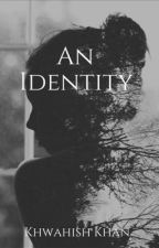 An Identity (Completed) by Imaginary1Love