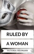 Ruled By A Woman by VictoriaNeu