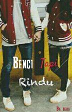 Benci Tapi Rindu by sharifahnabila6