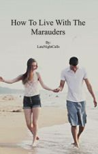 How to live with the marauders - NL- by LateNightCalls