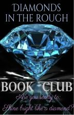 Diamonds In The Rough (All genres book club) by DiamondsITR-bookclub