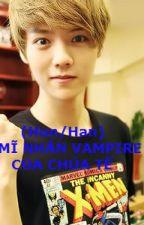 (Hun/Han) MỸ NHÂN VAMPIRE CỦA CHÚA TỂ by nekofutotta