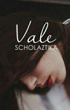 (V)ALE by scholaztika