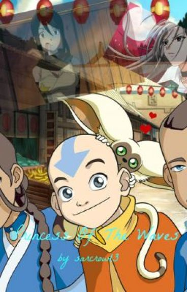Princess Of The Waves (Avatar: The Last Airbender Fan Fiction) [UNDER REVISION]