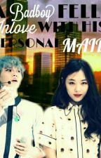 A Badboy Fell Inlove with his Personal Maid (Revising) by BBH_mae