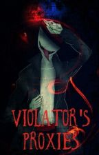 Violator's Proxies by Offender_man