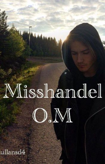 Misshandel, O.M