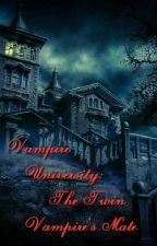 Vampire University: The Twin Vampire's Mate by gayonkianshane