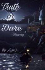 TRUTH OR DARE | Drarry |  by A_nn_i