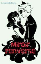 Miroir renversé (TERMINÉ) by LounaTeRvas
