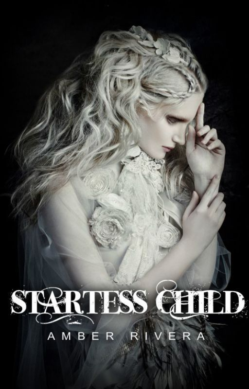 Starless Child #Wattys 2016 by Amberrivera121