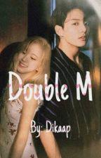 Double M by dikaap