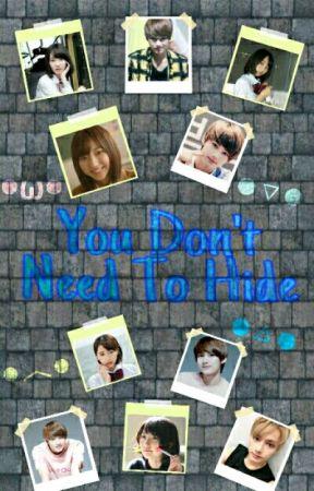You Don't Need To Hide ◆SVT FAN FIC◆ {ON-HOLD} by seijun_kurosaki