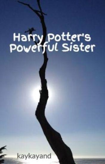 Harry Potter's Powerful Sister - Kaylin - Wattpad