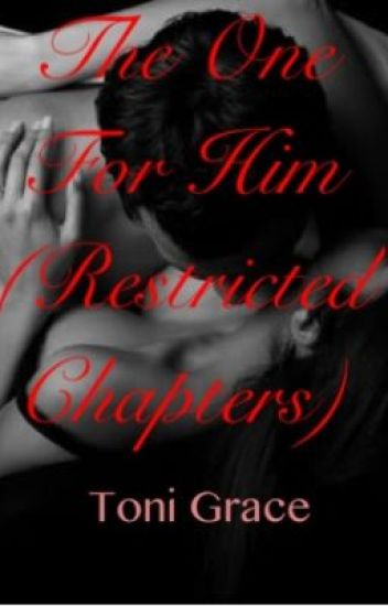The One For Him (Restricted Chapters)
