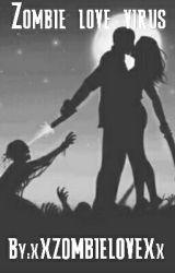 Zombie love virus by xXZOMBIELOVEXx
