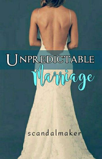Unpredictable Marriage [ DELETED ]