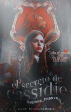 El Secreto De Cassidie by XxEmma_PotterxX