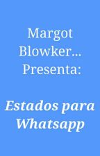 ~Estados Para Whatsapp~ by MargotBlowker