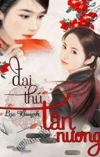 [BHTT][EDIT-Hoàn] Đại Thú Tân Nương - Lạc Khuynh by daodinhluyen