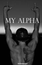 My Alpha (EDITING VERY SLOWLY) by Mzromancegirl