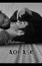 ACI  AŞK by CansuKocabiyik