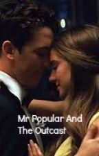 Mr Popular And The Outcast by Welcome_tomyworld