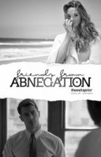 Friends From Abnegation [SLOW UPDATES] by colorfulwriter-