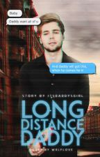 Long Distance Daddy | Luke Hemmings by ItsDaddysGirl