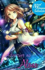 ADVENTURE NO ALONE S1 dan S2 + Crossover (Slow Update) by MAlfharizy
