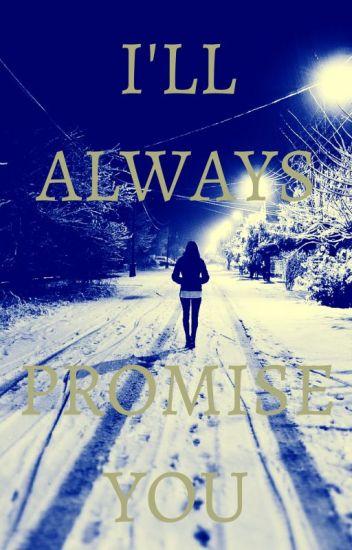 I'll Always Promise You (GirlxGirl)