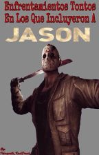 Enfrentamientos Tontos En Los Que Incluyeron a Jason Voorhees by Psicopata_RedDead