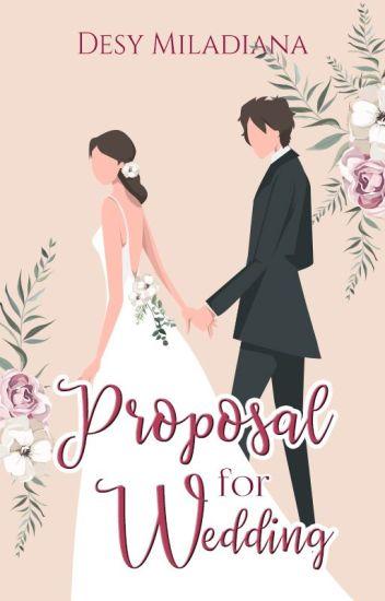 Proposal For Wedding (Nominasi Romance Dewasa WAWA2017)