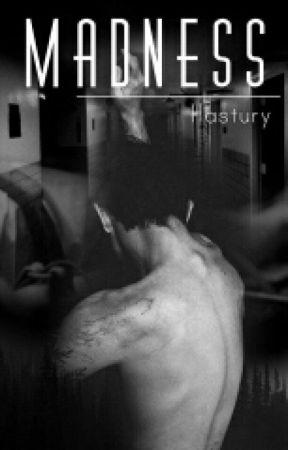 Madness || Wersja Poprawiona <Edit.> by Hastury
