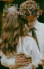 I Still Love Loving You (Ford Michael Pineda) by letterfromCherrie
