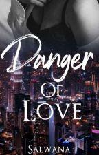 Danger of Love by Salwana