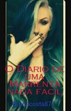 Diario De Uma Marrentinha Nada Fácil by BrunaCosta871