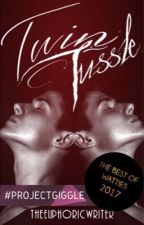 Twin Tussle ✔ by TheEuphoricWriter